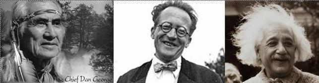 Chief Dan George, ... Erwin Schroedinger, ... Albert Einstein
